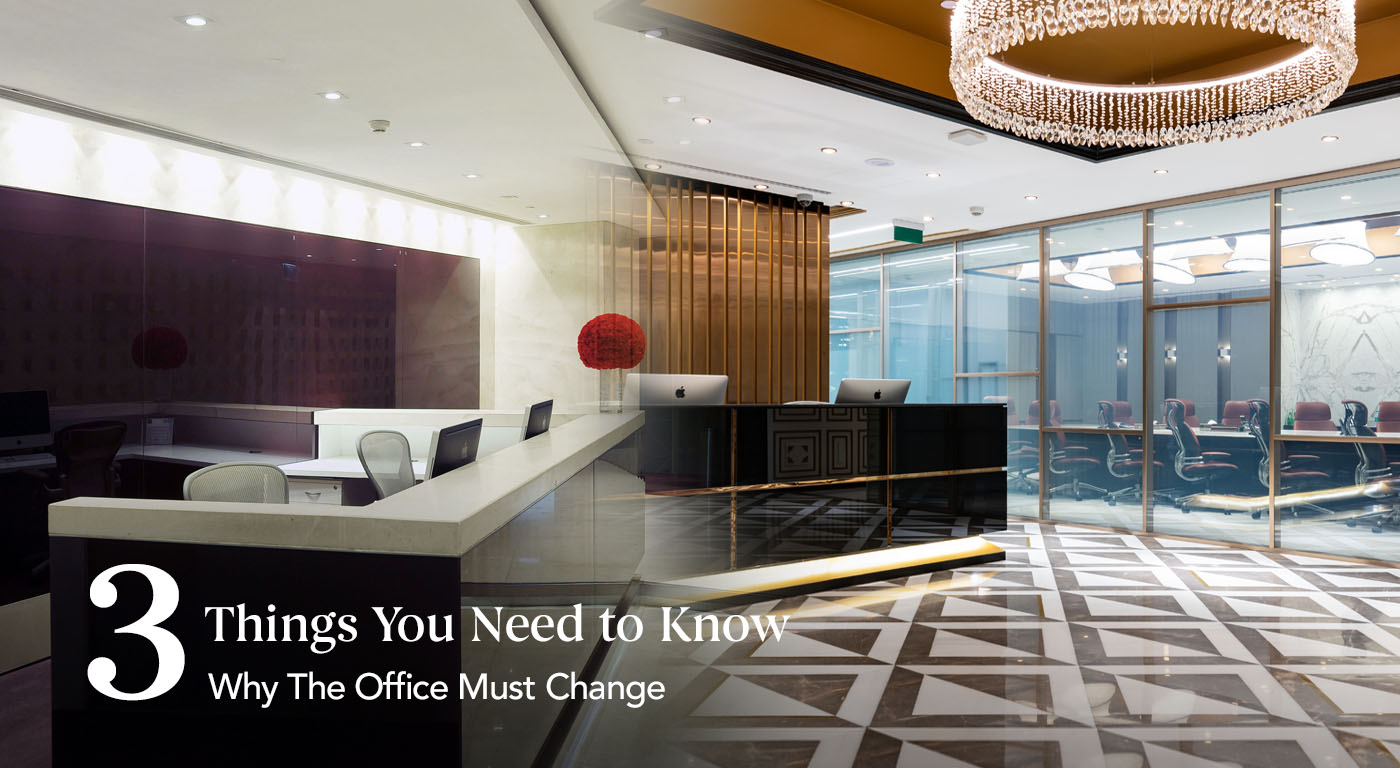 3 Things You Need To Know | Why The Office Must Change